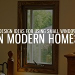 4 Design Ideas for Using Small Windows in Modern Homes