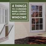 4 Things to Consider When Getting Replacement Windows