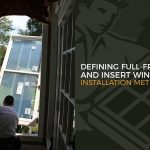 Defining Full-Frame and Insert Window Installation Methods