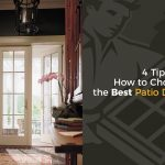 4 Tips on How to Choose the Best Patio Door